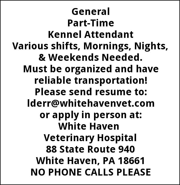 Part Time Kennel Attendant White Haven Veterinary Hospital PA