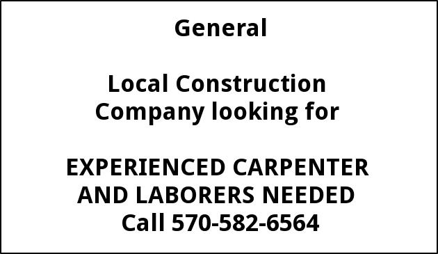 Experienced Carpenter And Laborers Needed, 570-582-6564